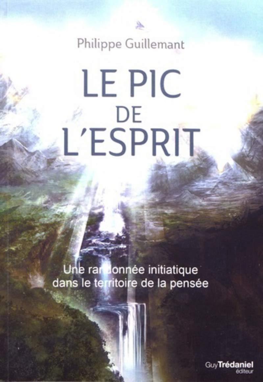 Livre Le pic de l'esprit - Philippe Guillemant